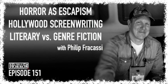 TIH-151-Philip-Fracassi-on-Horror-as-Escapism-Hollywood-Screenwriting-and-Literary-vs.-Genre-Fiction