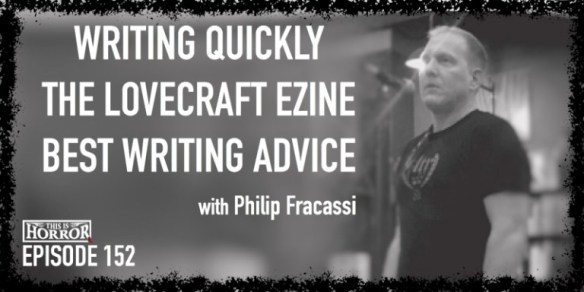 TIH-152-Philip-Fracassi-on-Writing-Quickly-The-Lovecraft-eZine-and-Best-Writing-Advice